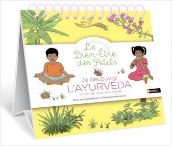 Je découvre l'ayurvéda - Un art venu d'Inde - Format chevalet pour un usage plus simple - Dès 3 ans