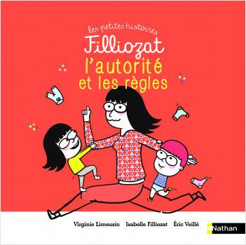 Les petites histoires Filliozat - L'autorité et les règles - Dès 4 ans