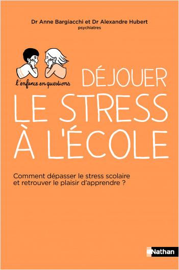 L'enfance en questions - Déjouer le stress à l'école