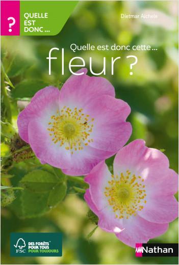 Quelle est donc cette fleur ? - Guide nature - Adulte