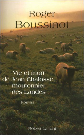 Vie et mort de Jean Chalosse, moutonnier des Landes - NE