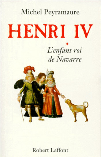 Henri IV - Tome 1