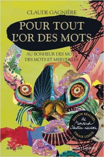 Pour tout l'or des mots - édition réalisée par Monsieur Christian Lacroix - tirage limité