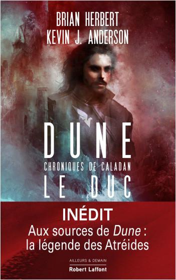 Dune : Chroniques de Caladan - Tome 1 : Le Duc