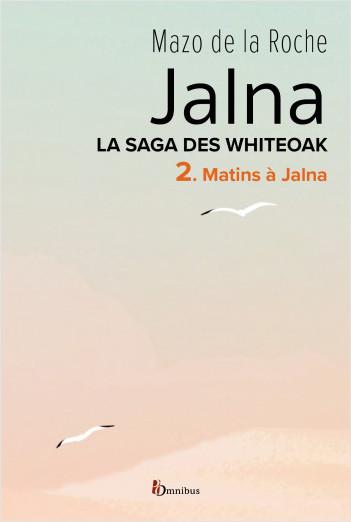 La Saga des Jalna – T.2 – Matins à Jalna