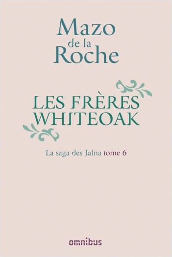 La Saga des Jalna – T.6 – Les Frères Whiteoak