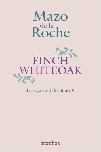 La Saga des Jalna – T.9 – Finch Whiteoak