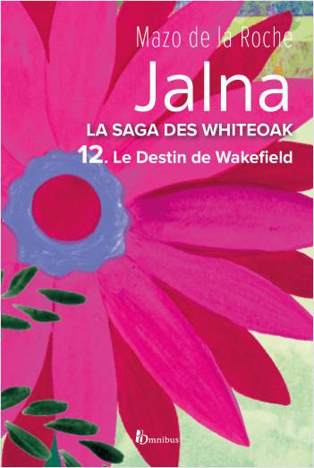 La Saga des Jalna – T.12 – Le Destin de Wakefield