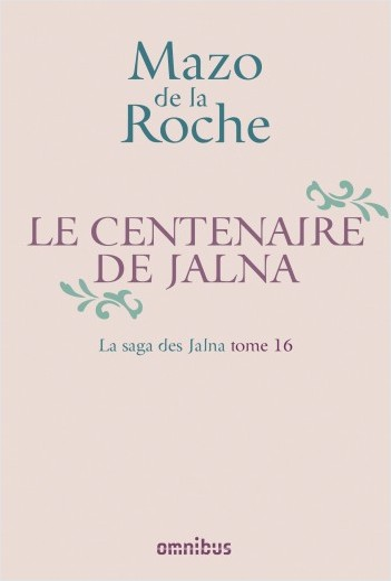 La Saga des Jalna – T.16 – Le Centenaire de Jalna