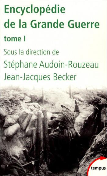 Encyclopédie de la Grande Guerre, tome 1