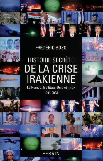 Histoire secrète de la crise irakienne