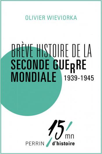 Brève histoire delaSeconde Guerre mondiale 1939-1945