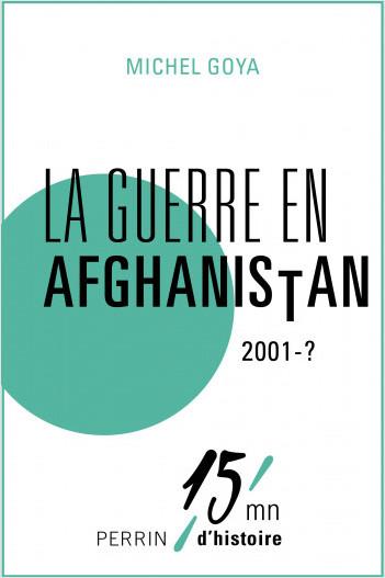 La guerre en Afghanistan 2001-?