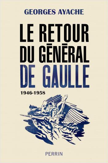 Le retour du général de Gaulle