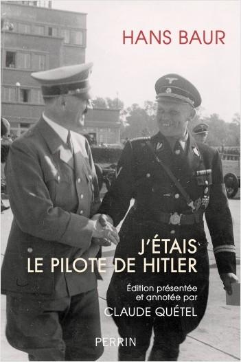J'étais le pilote d'Hitler