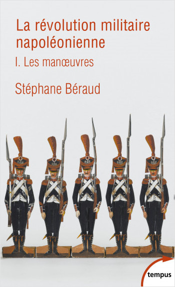 La révolution militaire napoléonienne - tome 1
