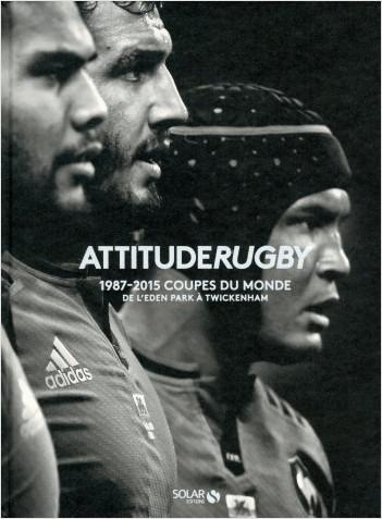 Attitude rugby : Les coupes du monde 1987/2015