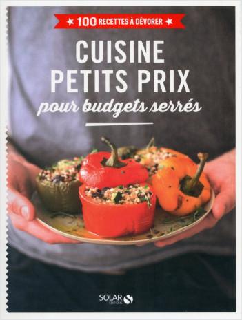 Cuisine à petit prix - 100 recettes à dévorer