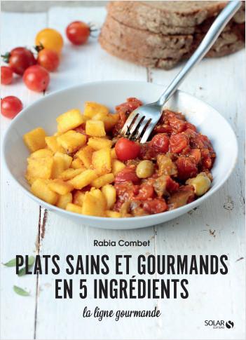 Plats du soir en 5 ingrédients - la ligne gourmande