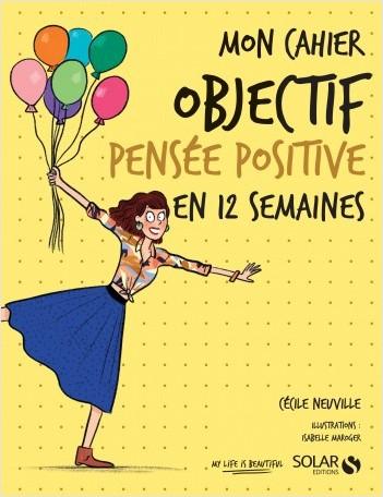 Mon cahier Objectif pensée positive