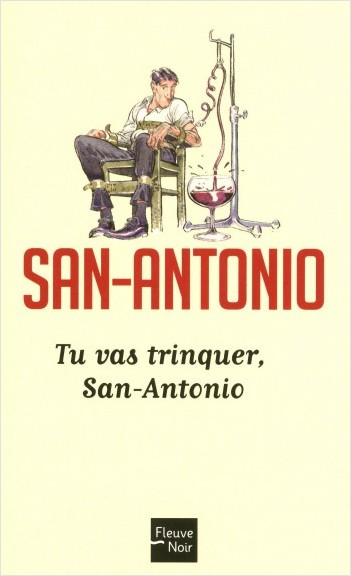 Tu vas trinquer, San-Antonio