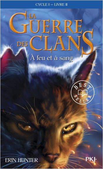 La guerre des clans, cycle I - tome 02 : À feu et à sang