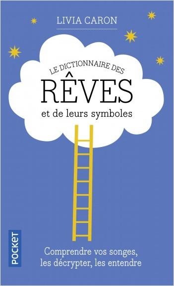 Le dictionnaire des rêves et de leurs symboles