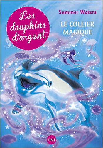 1. Les dauphins d'argent : Le collier magique