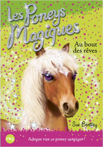 Les poneys magiques - tome 04 : Au bout des rêves