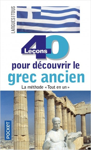 40 leçons pour découvrir le grec ancien