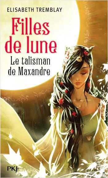 3. Filles de lune : Le talisman de Maxandre