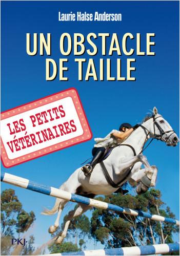 Les petits vétérinaires - tome 09 : Un obstacle de taille