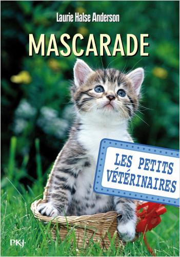 Les petits vétérinaires - tome 11 : Mascarade