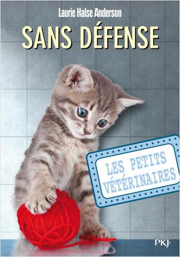 Les petits vétérinaires - tome 14 : Sans défense