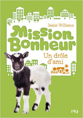 Mission bonheur - tome 03 : Un drôle d'ami
