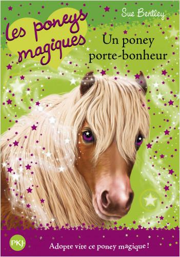 Les poneys magiques - tome 11 : Un poney porte-bonheur