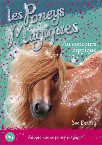 Les poneys magiques - tome 14 : Au Concours Hippique