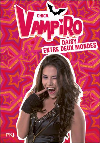 9. Chica Vampiro : Daisy entre deux mondes