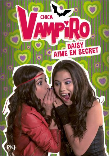 10. Chica Vampiro : Daisy aime en secret