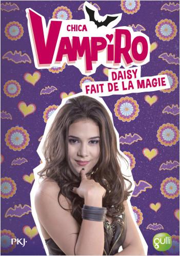 11. Chica Vampiro : Daisy fait de la magie