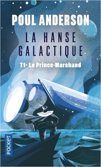 La Hanse galactique - tome 1 : Le Prince-Marchand