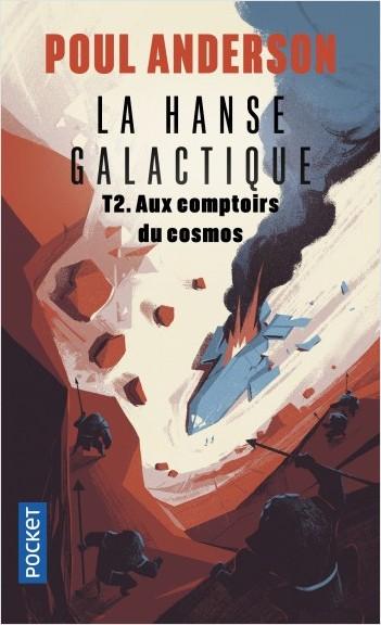 La Hanse galactique - tome 2 : Aux comptoirs du cosmos