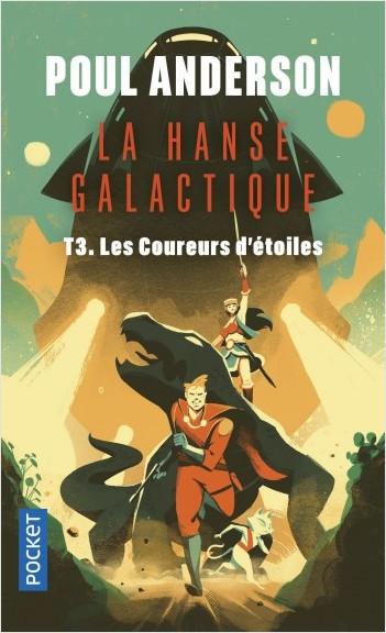 La Hanse galactique - tome 3 : Les Coureurs d'étoiles