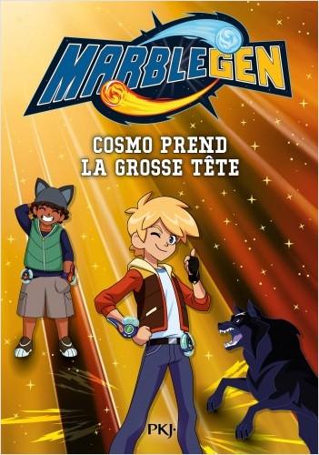 Marblegen - tome 03 : Cosmo prend la grosse tête