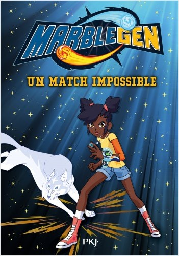 Marblegen - tome 04 : Un match impossible