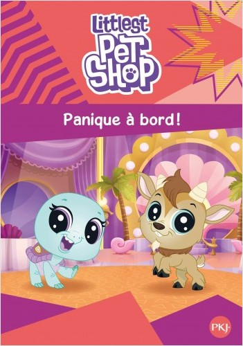 Littlest Pet Shop - tome 04 : Panique à bord !