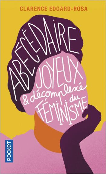 Abécédaire joyeux et décompléxé du féminisme