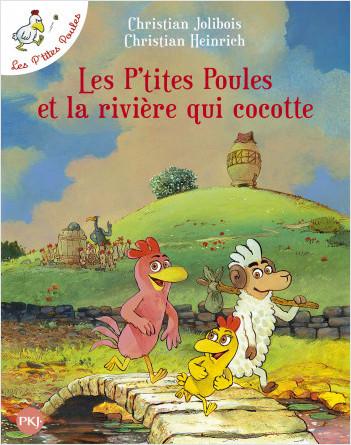 Les P'tites Poules - tome 18 : Les P'tites Poules et la rivière qui cocotte