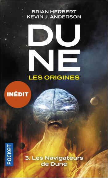 Dune, Les Origines - Tome 3 : Les Navigateurs de Dune