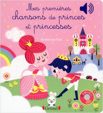 Mes premières chansons de princes et princesses – Livre sonore avec 6 puces – Dès 1 an